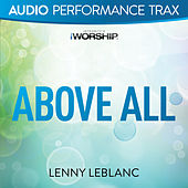 Above All by Lenny LeBlanc