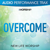 Overcome by New Life Worship