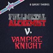 Anime Stars Collection: Vampire Knight V FullMetal Alchemist (8 Great Themes) by Various Artists