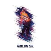 Wait On Me de KYLE
