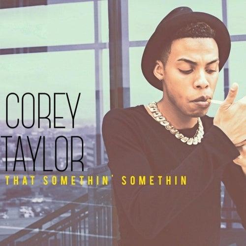 That Somethin' Somethin by Corey Taylor