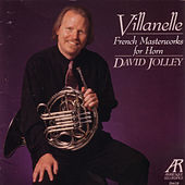 Villanelle: French Masterworks For Horn by Various Artists