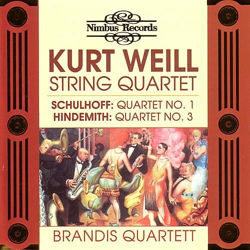 Schulhoff / Weill / Hindemith: String Quartetts by Various Artists