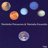 Hørsholm Percussion & Marimba Ensemble by Various Artists