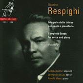 Resphighi: Complete Songs For Voice and Piano, Volume 2 by Ottorino Respighi
