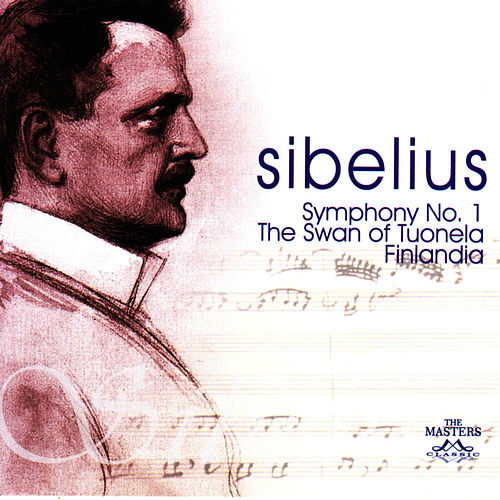 Sibelius: Symphony No. 1 - The Swan Of Tuonela - Finlandia by Jean Sibelius