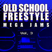 Old School Freestyle Mega Jams Vol. 3 von Various Artists