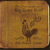 The Gospel Album by The Reverend Peyton's Big Damn Band