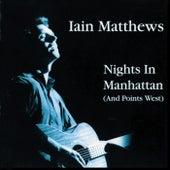 Nights In Manhattan (And Points West) von Iain Matthews