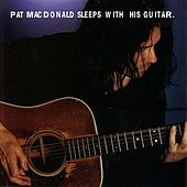 Sleeps With His Guitar de Pat MacDonald