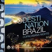 Destination Brazil - Copacabana Nights de Various Artists