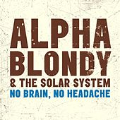 No Brain, No Headache - Single von Alpha Blondy