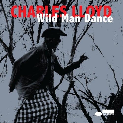 Wild Man Dance by Charles Lloyd