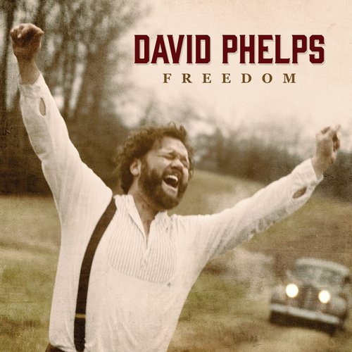Freedom by David Phelps