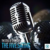 The Still of the Night: The Five Satins de The Five Satins