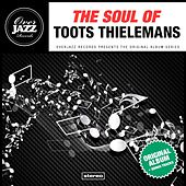 The Soul Of Toots Thielemans by Toots Thielemans