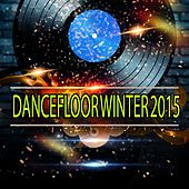Dancefloor Winter 2015 (52 Songs Top Dance Hits for Ibiza, Formentera, Rimini, Barcellona, Rimini, Miami, London, Mykonos) by Various Artists
