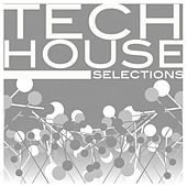 Tech House Selections by Various Artists