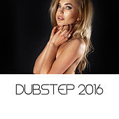 Dubstep 2016 by Various Artists