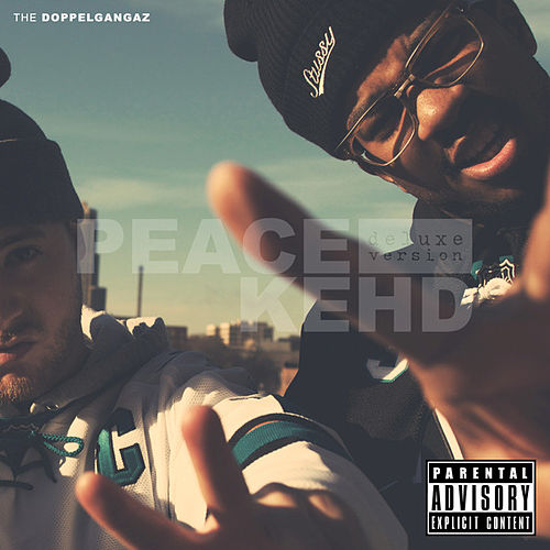 Peace Kehd (Deluxe Version) by The Doppelgangaz