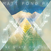 The State of Gold by Matt Pond PA