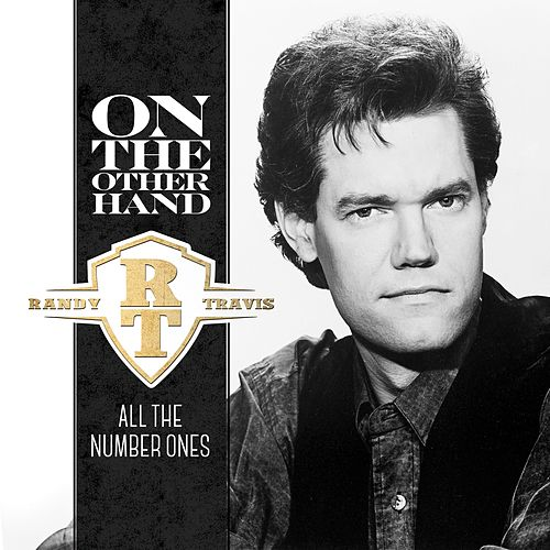 On The Other Hand - All The Number Ones by Randy Travis
