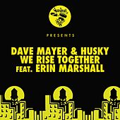 We Rise Together feat. Erin Marshall de Husky