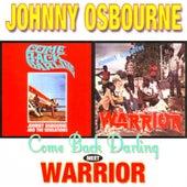 Come Back Darling Meets Warrior by Johnny Osbourne