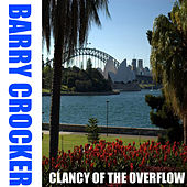 Clancy of the overflow by Barry Crocker