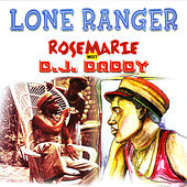Rosemarie Meets D.J. Daddy by Lone Ranger