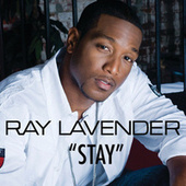 Stay by Ray Lavender