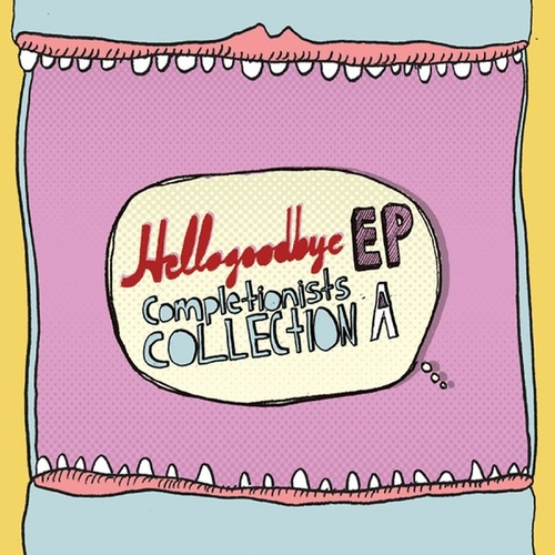 EP Completionists Collection A by Hellogoodbye