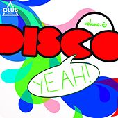 Disco Yeah!, Vol. 6 by Various Artists