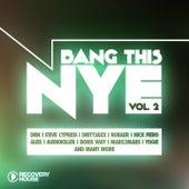 Bang This NYE, Vol. 2 von Various Artists