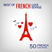 Best of French Love Songs (50 French Love Songs) von Various Artists