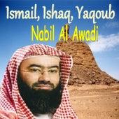 Ismail, Ishaq, Yaqoub (Quran) by Nabil Al Awadi