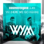 Yai (Here We Go Again) von Cosmic Gate