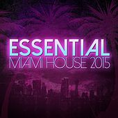 Essential Miami House 2015 - EP by Various Artists
