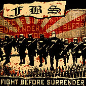 Fight Before Surrender by FBS