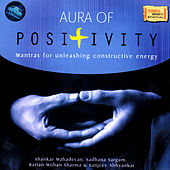 Aura Of Positivity - Mantras For Unleashing Constructive Energy de Various Artists