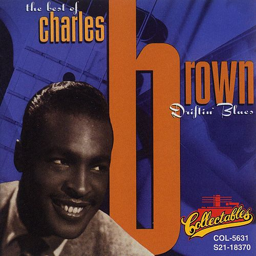The Best Of Charles Brown: Driftin' Blues by Charles Brown