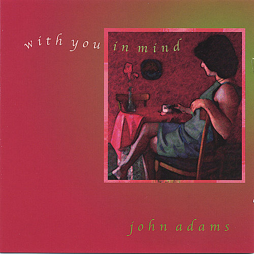 With You In Mind by John Adams
