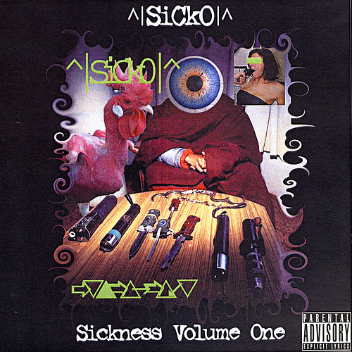 Sickness Volume One by ^|Sick0|^