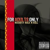 Naughty Rock N Roll (For Adults Only) by Various Artists