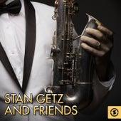 Stan Getz and Friends by Stan Getz