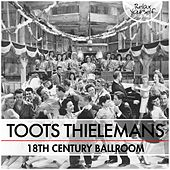 18th Century Ballroom by Toots Thielemans