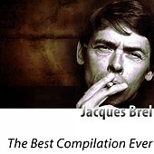 The Best Compilation Ever (Remastered) by Jacques Brel