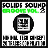 Solids Sound Groove, Vol. 2 (Minimal Tech Concept: 20 Tracks Compilation) von Various Artists