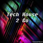Tech House 2 Go by Various Artists