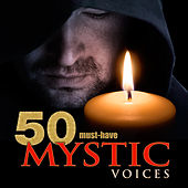 50 Must-Have Mystic Voices by Various Artists